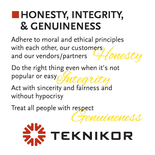 Honesty, Integrity, & Genuineness are core values at Teknikor